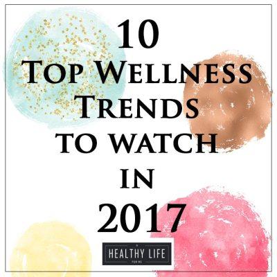 10 Top Wellness Trends to watch in 2017