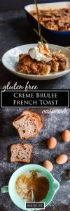 Gluten Free Creme Brulee French Toast Casserole a delicious clean healthier version of the classic breakfast recipe that the whole family will love.