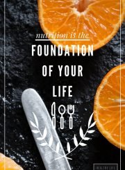 Nutrition is the Foundation of Your Life | ahealthylifeforme.com