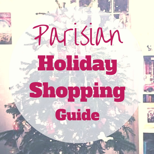 Parisian holiday shopping guide. A Hedgehog in the Kitchen. www.ahedgehoginthekitchen.com.