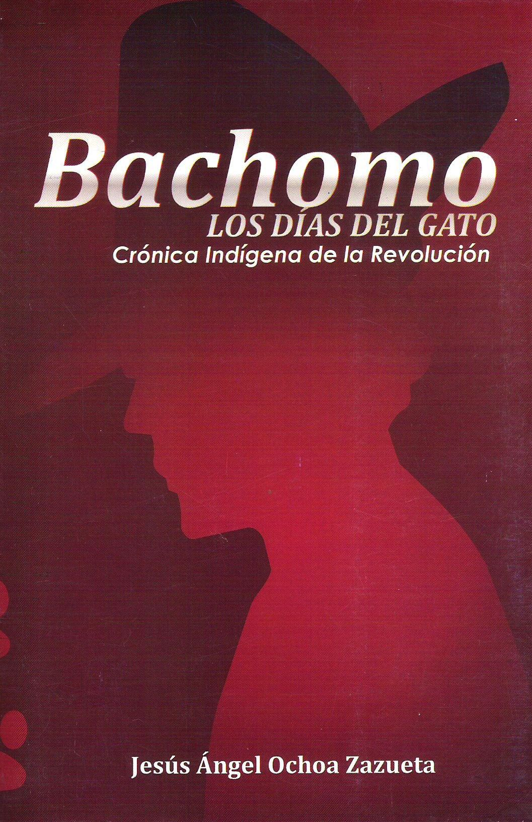Bachomo - Los d¡as del gato - Cr¢nica Ind¡gena de la Revoluci¢n