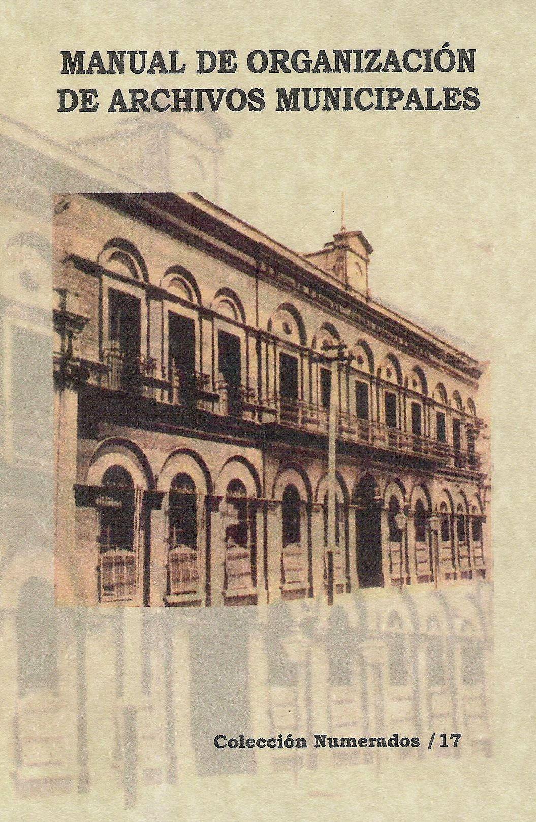 Manual de organizaci¢n de archivos municipales