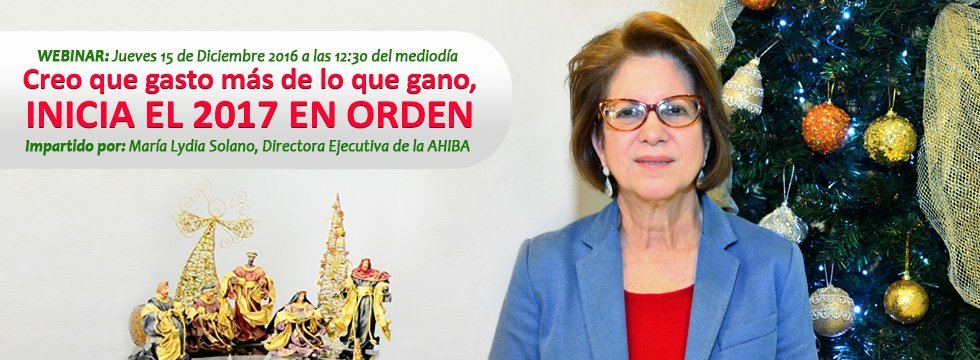 Webinar ¡Creo Que Gasto Más De Lo Que Gano! Inicia El 2017 En Orden