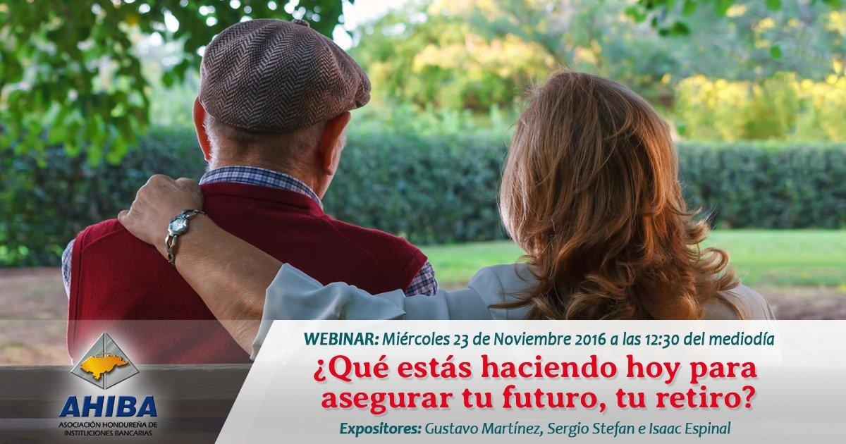 Webinar ¿Qué Estás Haciendo Hoy Para Asegurar Tu Futuro, Tu Retiro?