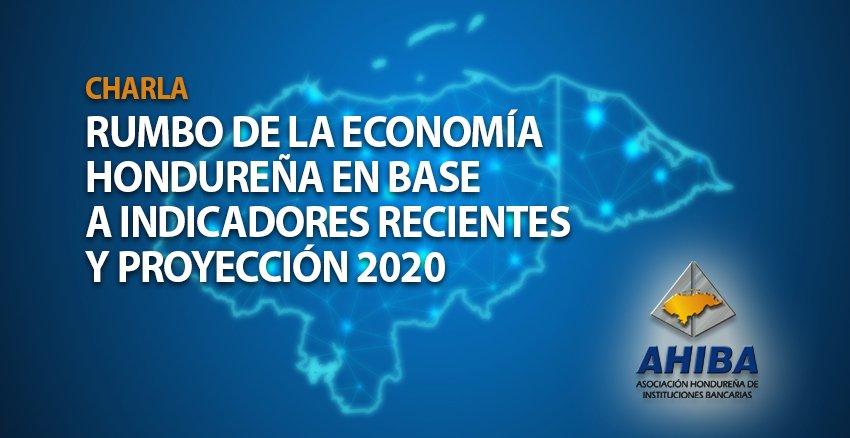 Rumbo De La Economía Hondureña En Base A Indicadores Recientes Y Proyección 2020