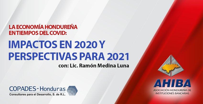 La Economía Hondureña En Tiempos Del Covid: Impactos En 2020 Y Perspectivas Para 2021