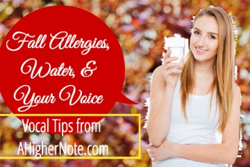 Fall Allergies, Water, & Your Voice: Vocal Tips from AHigherNote.com