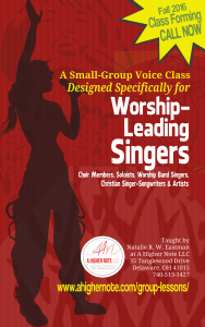 SMALL-GROUP CLASS FOR WORSHIP-LEADING SINGERS FORMING FOR SEPT. 7, 2016 START DATE