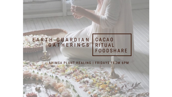 Weekly Earth Guardian Gatherings: Cacao, Ritual, and Foodshare