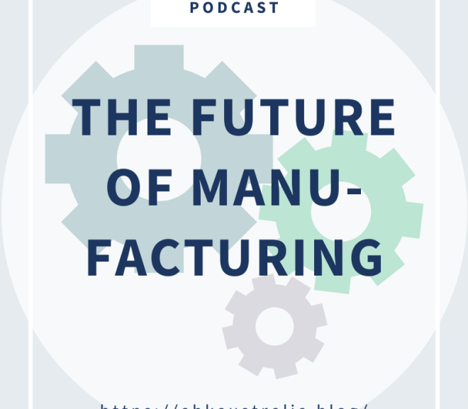 New Podcast Episode: Manufacturing in Australia after COVID-19