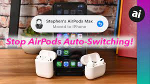How to Stop AirPods From Automatically Switching to Other Devices