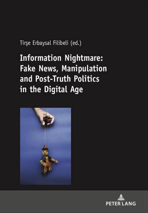 Information Nightmare: Fake News, Manipulation and Post-Truth Politics in the Digital Age Cover