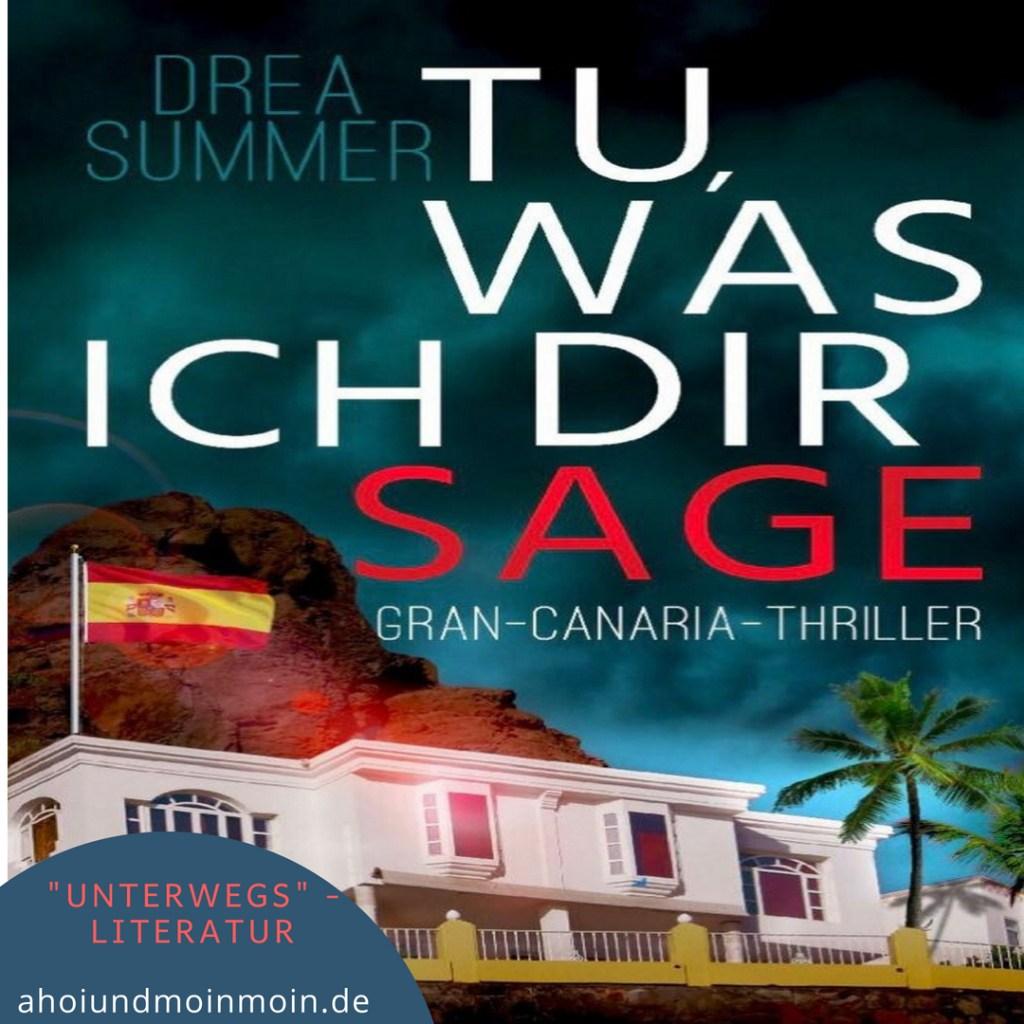 Unterwegs Literatur - Tu, was ich dir sage von Drea Summer