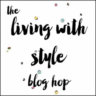 Living With Style Blog Hop for Blog