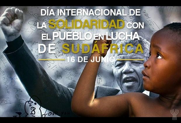 Día Internacional de la Solidaridad con el Pueblo en Lucha de Sudáfrica.