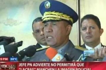 """Jefe PN advierte no quiere """"lacras"""" en la Policía"""