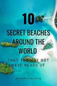 10 Secret Beaches Around The World That You May Not Have Heard Of