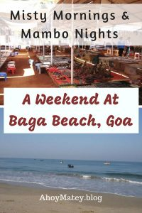 A Weekend At Baga Beach, Goa - Misty Mornings And Mambo Nights