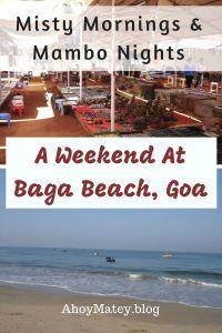 A Weekend At Baga Beach, Goa - Misty Mornings And Mambo Nights