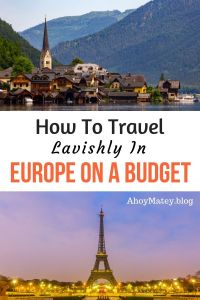 How To Travel Lavishly In Europe On A Budget