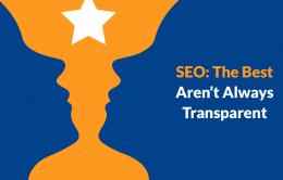 SEO: The Best Aren't Always Transparent
