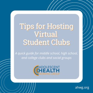 "A graphic image that says, ""Tips for Hosting Virtual Student Clubs. A quick guide for middle school, high school, and college clubs and social groups."
