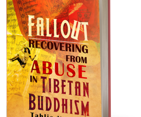Out Now: Fallout: Recovering from Abuse in Tibetan Buddhism