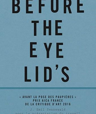 Before The Eyes Lid's Laid de Jens Emil Sennewald
