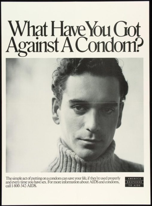 AIDS poster - What Have You Got Against A Condom?