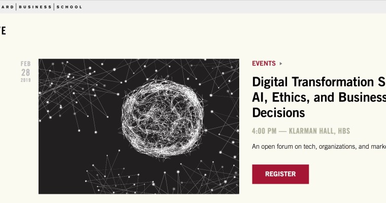 Harvard Business School, Digital Transformation Summit: AI, Ethics, and Business Decisions – 28.2.2019