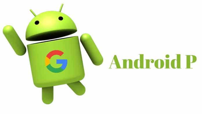 Το Android P θα ενσωματώνει αυξημένα επίπεδα προστασίας