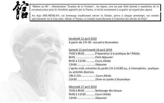 """12 au 17 Avril 2019 - """"Midori no Hi""""  (littéralement """"Journée de la Verdure"""") Au dojo SHUMEIKAN - Pratique animée par J. Pierre LAFONT CEN – 6 ème dan AIKIKAI"""
