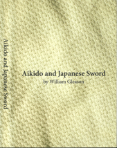 Aikido Sword video and Aikido DVD with William Gleason Sensei