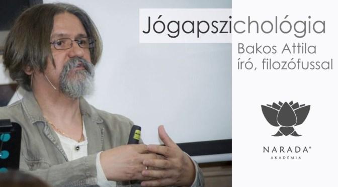 Bakos Attila: Karma Jóga – Szabadulás a Karma Bilincseitől c. előadása