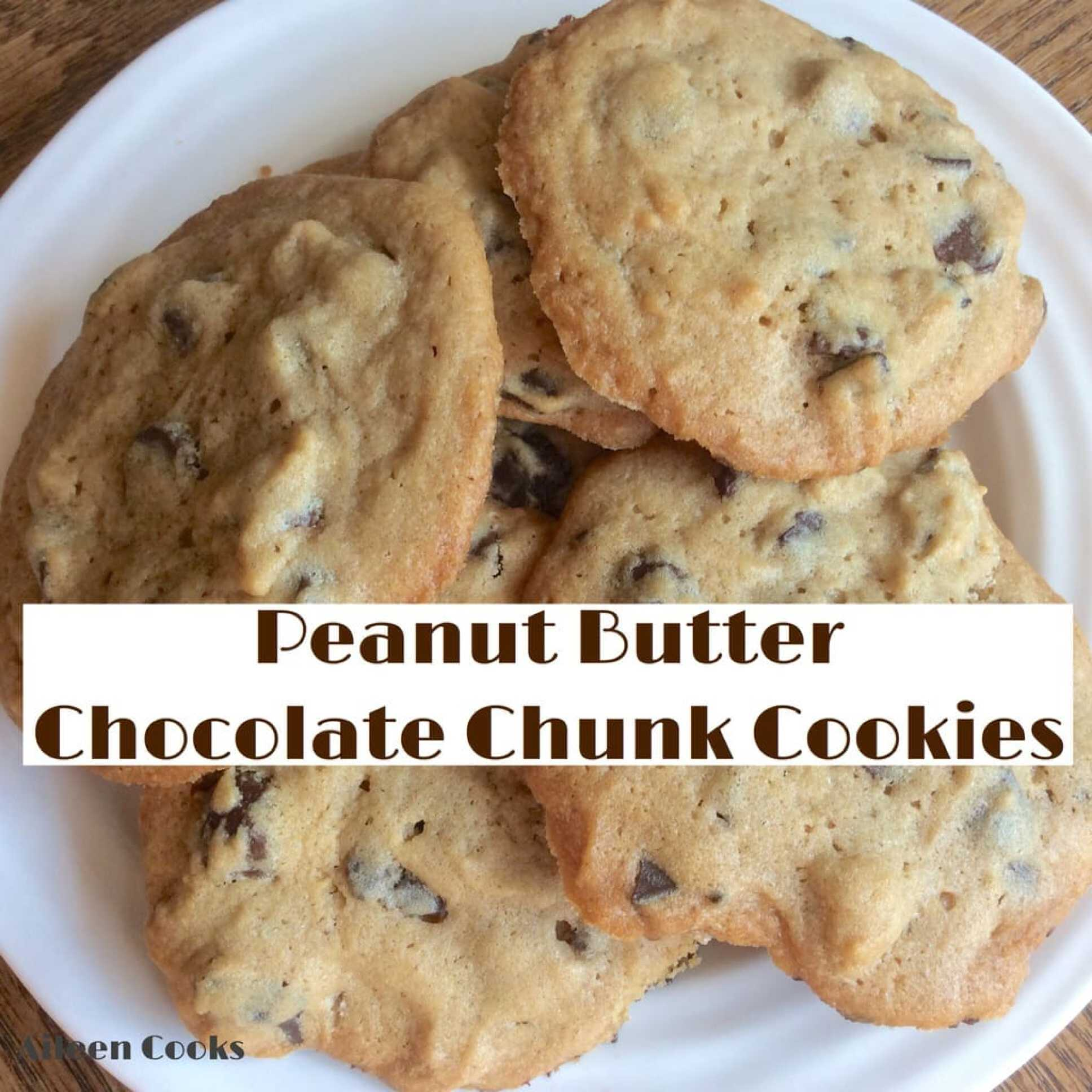 Peanut Butter Chocolate Chunk Cookies   Aileen Cooks
