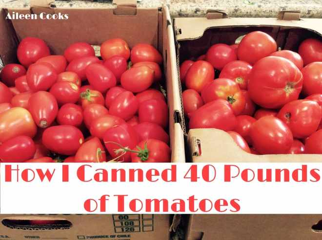 How I canned 40 pounds of tomatoes | Aileen Cooks