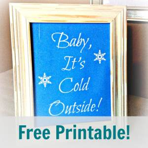 Baby, It's Cold Outside FREE Printable!