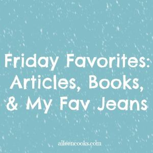Friday Favorites: Articles, Books, & My Favorite Jeans