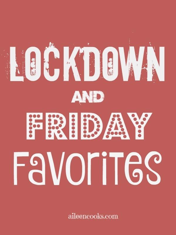 Lockdown and Friday Favorites social