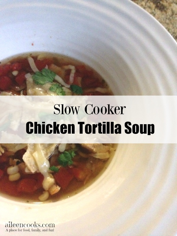 Make this easy chicken tortilla soup in your crockpot or slowcooker. http://aileencooks.com