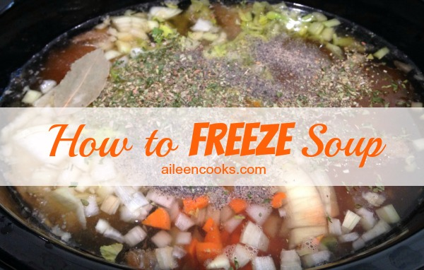 How to freeze soup - Day 7 of Soup Week on http://aileencooks.com