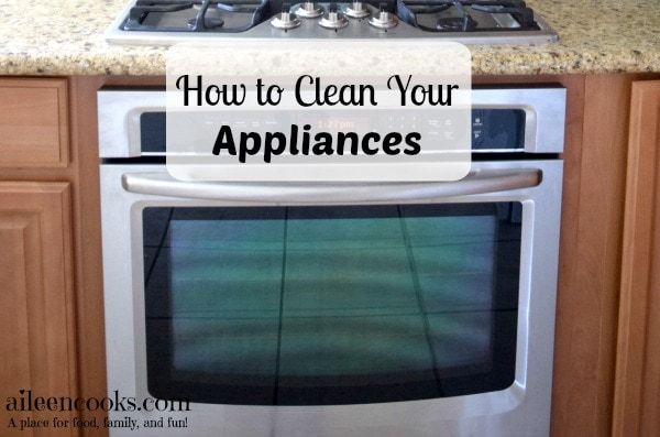 How to Clean Your Appliances | http://aileencooks.com