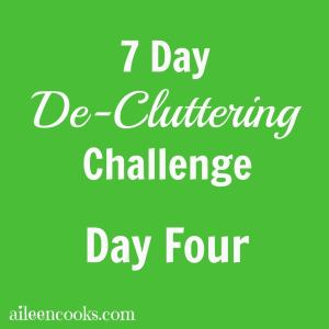 7 Day De-Cluttering Challenge: Day Four