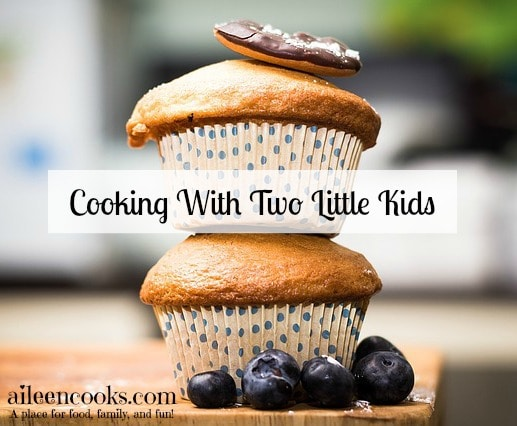 Cooking With Two LIttle Kids. How I have learned to cook with two toddlers! From aileencooks.com