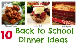10 Back to School Dinner Ideas