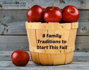 8 Family Traditions to Start This Fall