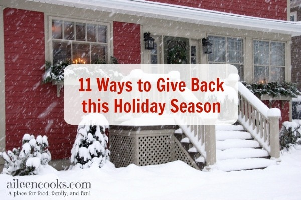 11 Ways to Give Back This Holiday Season. Article from aileencooks.com.