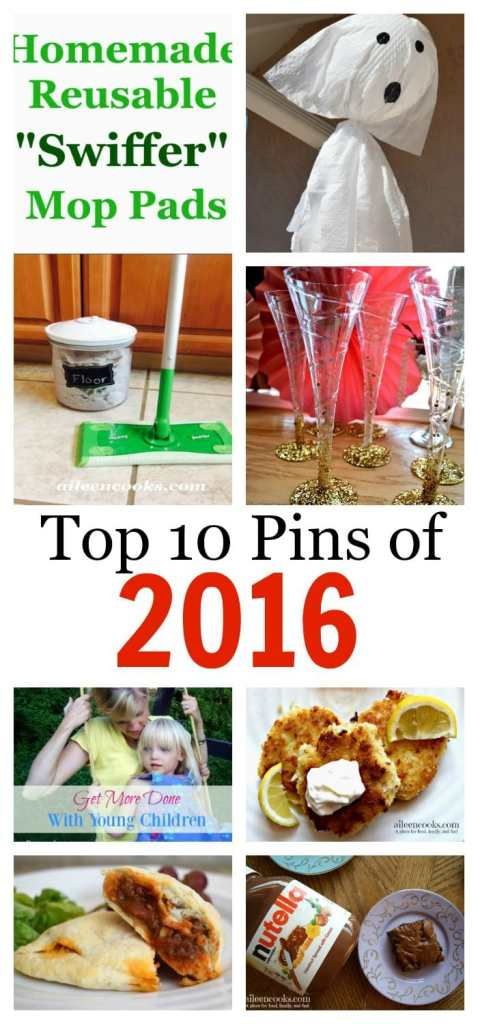 top 10 pins of 2016 from aileencooks.com Including: Get More Done With Small Children, DIY Swiffers, Nutella Brownies, Fish Cakes, Great Gatsby Bridal Shower, Garbage Bag Ghosts, and Sloppy Joe Pockets.