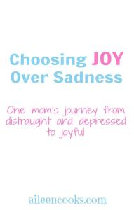 Choosing Joy Over Sadness