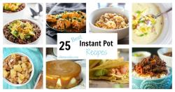 25 Instant Pot Recipes you need to try. The best soups, stews, desserts, and pasta pressure cooker recipes; all in one place!